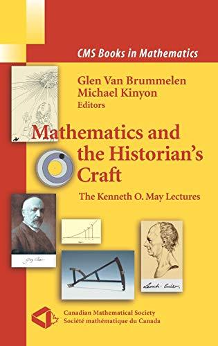 Mathematics and the Historian's Craft: The Kenneth: Kinyon, Michael [Editor];