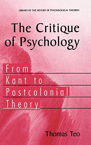 9780387253558: The Critique of Psychology: From Kant to Postcolonial Theory (Library of the History of Psychological Theories)