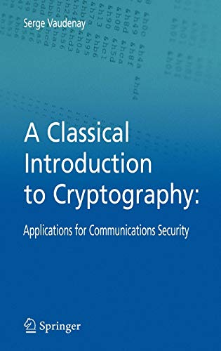 9780387254647: A Classical Introduction to Cryptography: Applications for Communications Security