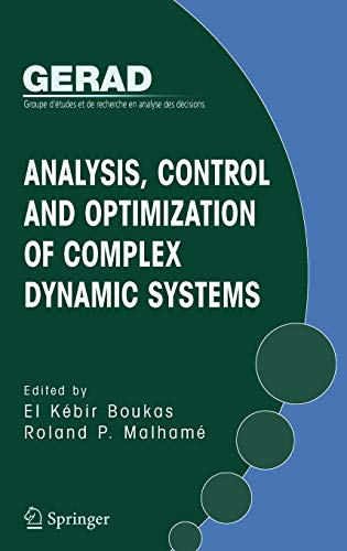 Analysis, Control And Optimization Of Complex Dynamic Systems (Gerad 25Th Anniversary)