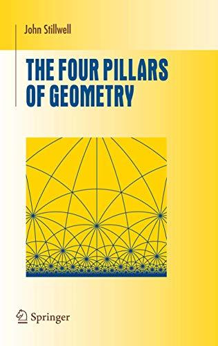 9780387255309: The Four Pillars of Geometry (Undergraduate Texts in Mathematics)