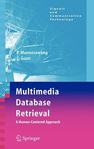 Multimedia Database Retrieval:: A Human-Centered Approach (Signals: Muneesawang, Paisarn, Guan,