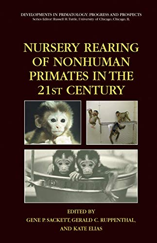 9780387256320: Nursery Rearing of Nonhuman Primates in the 21st Century (Developments in Primatology: Progress and Prospects)