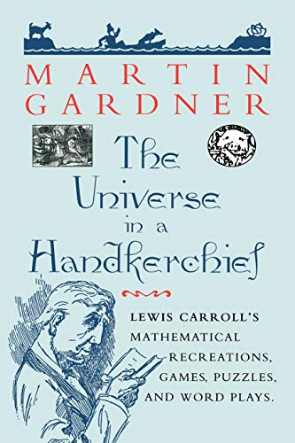 9780387256412: The Universe in a Handkerchief: Lewis Carroll's Mathematical Recreations, Games, Puzzles, and Word Plays