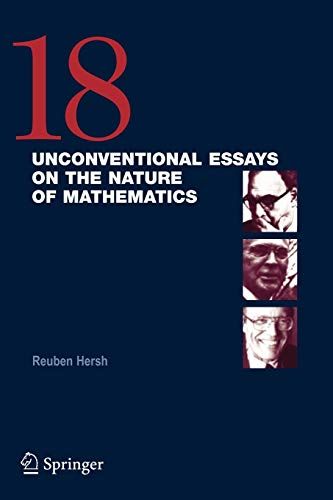 9780387257174: 18 Unconventional Essays on the Nature of Mathematics