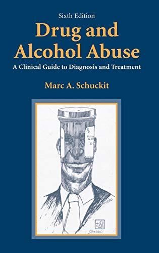 Drug and Alcohol Abuse: A Clinical Guide to Diagnosis and Treatment: Schuckit, Marc A.
