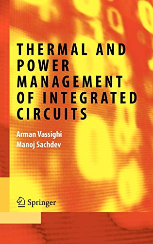 Thermal and Power Management of Integrated Circuits: Arman Vassighi; Manoj