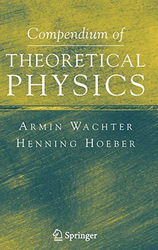 9780387257990: Compendium of Theoretical Physics