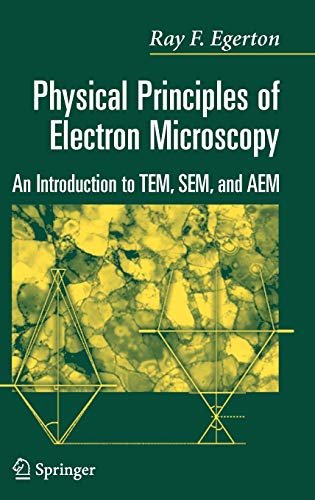 9780387258003: Physical Principles of Electron Microscopy: An Introduction to TEM, SEM, and AEM