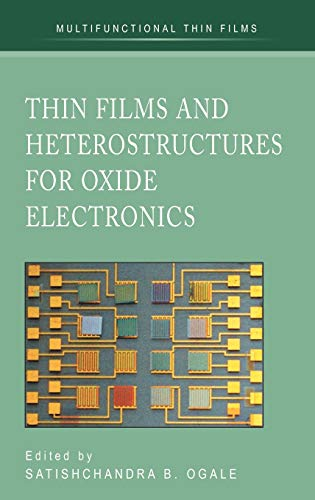 Thin Films and Heterostructures for Oxide Electronics: Satishchandra B. Ogale