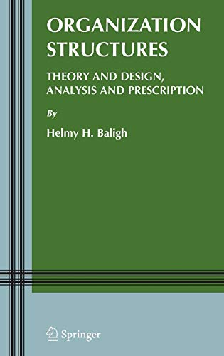 Organization Structures: Theory and Design, Analysis and: Baligh, Helmy H.