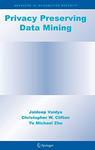 9780387258867: Privacy Preserving Data Mining (Advances in Information Security)