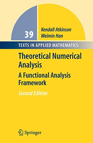 9780387258874: 0: Theoretical Numerical Analysis: A Functional Analysis Framework (Texts in Applied Mathematics)