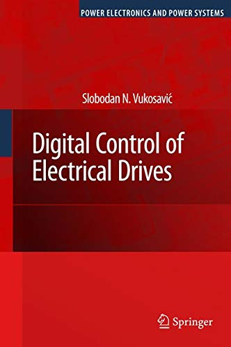 9780387259857: Digital Control of Electrical Drives (Power Electronics and Power Systems)