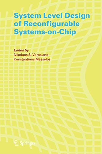 System Level Design of Reconfigurable Systems-on-Chip: Nikolaos S. Voros