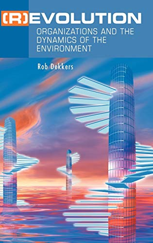 (R)Evolution: Organizations and the Dynamics of the Environment: Rob Dekkers