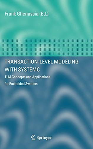 9780387262321: Transaction-Level Modeling with SystemC: TLM Concepts and Applications for Embedded Systems