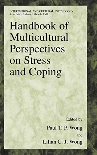 Handbook of Multicultural Perspectives on Stress and Coping: WONG, Paul T. P.; WONG, Lillian C. J. ...