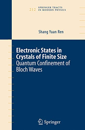 9780387263038: Electronic States in Crystals of Finite Size: Quantum confinement of Bloch waves (Springer Tracts in Modern Physics)