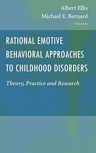 9780387263748: Rational Emotive Behavioral Approaches to Childhood Disorders: Theory, Practice and Research