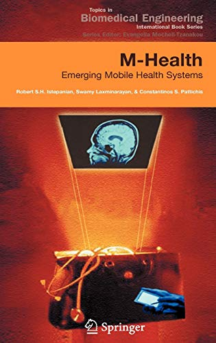 9780387265582: M-Health: Emerging Mobile Health Systems (Topics in Biomedical Engineering. International Book Series)