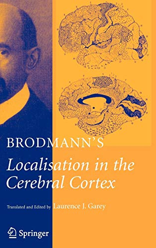 9780387269177: Brodmann's Localisation in the Cerebral Cortex: The Principles of Comparative Localisation in the Cerebral Cortex Based on Cytoarchitectonics