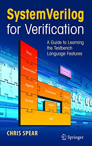 9780387270364: SystemVerilog for Verification: A Guide to Learning the Testbench Language Features