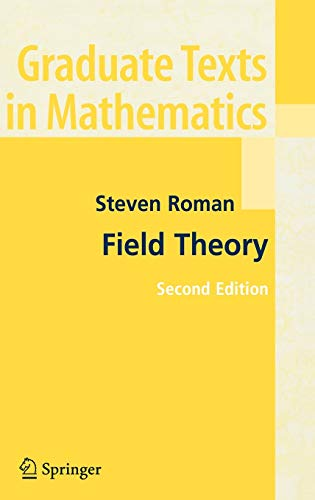 9780387276779: Field Theory (Graduate Texts in Mathematics)