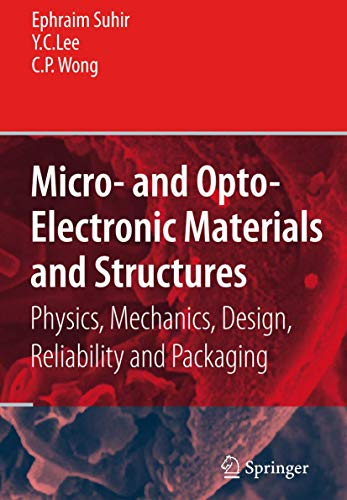 9780387279749: Micro- and Opto-Electronic Materials and Structures: Physics, Mechanics, Design, Reliability, Packaging: Volume I Materials Physics - Materials ... Physical Design - Reliability and Packaging