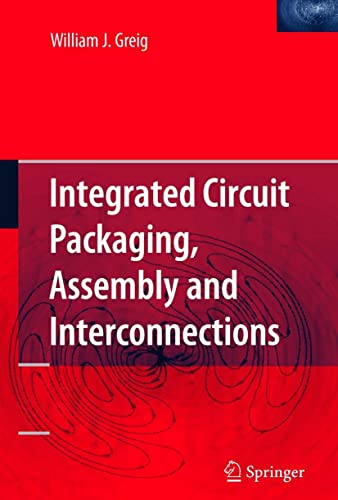 9780387281537: Integrated Circuit Packaging, Assembly And Interconnections