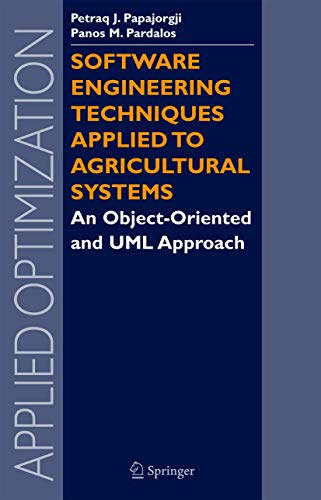 9780387281704: Software Engineering Techniques Applied to Agricultural Systems: An Object-Oriented and UML Approach (Applied Optimization)