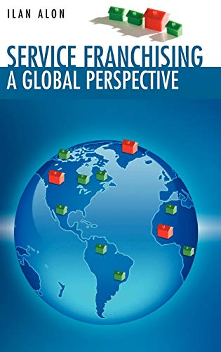 9780387281827: Service Franchising: A Global Perspective
