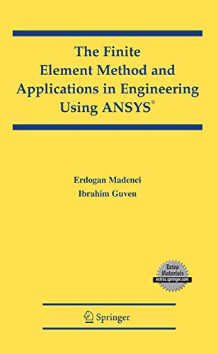 9780387282893: The Finite Element Method and Applications in Engineering Using ANSYS®