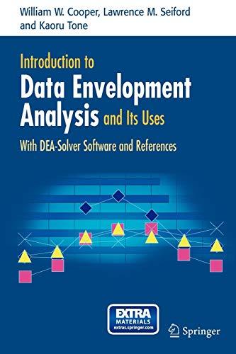 Introduction to Data Envelopment Analysis and Its: Tone, Kaoru, Seiford,