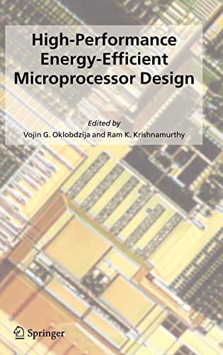 High-Performance Energy-Efficient Microprocessor Design (Integrated Circuits and: Editor-Vojin G. Oklobdzija;