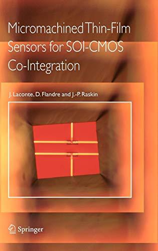 Micromachined Thin-Film Sensors for SOI-CMOS Co-Integration: Jean Laconte, Denis Flandre, ...