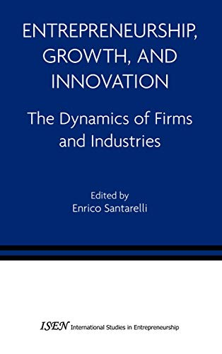 9780387288680: Entrepreneurship, Growth, and Innovation: The Dynamics of Firms and Industries (International Studies in Entrepreneurship)