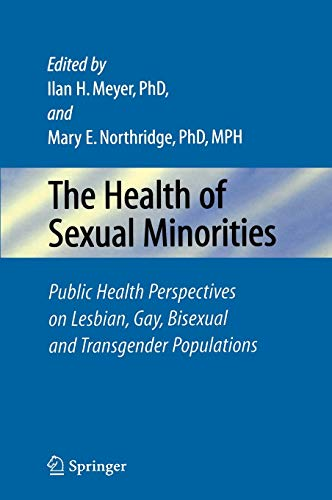 9780387288710: The Health of Sexual Minorities: Public Health Perspectives on Lesbian, Gay, Bisexual and Transgender Populations