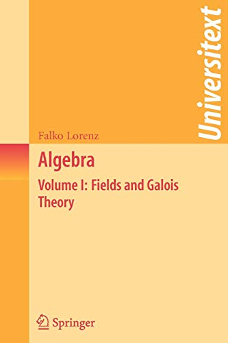 9780387289304: Algebra: Volume I: Fields and Galois Theory (Universitext)