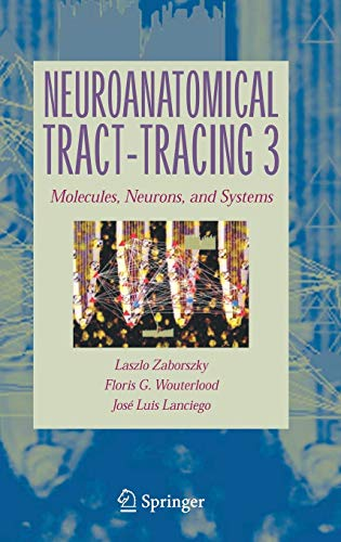 9780387289410: Neuroanatomical Tract-Tracing: Molecules, Neurons, and Systems