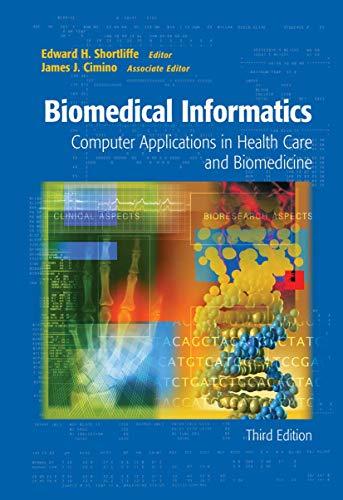 9780387289861: Biomedical Informatics: Computer Applications in Health Care and Biomedicine (Health Informatics)