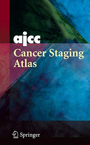 9780387290140: AJCC Cancer Staging Atlas: AJCC Cancer Staging Illustrations in PowerPoint® From the AJCC Cancer Staging Atlas (Greene, AJCC Cancer Staging Atlas)