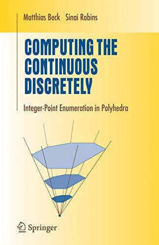 9780387291390: Computing the Continuous Discretely: Integer-point Enumeration in Polyhedra (Undergraduate Texts in Mathematics)