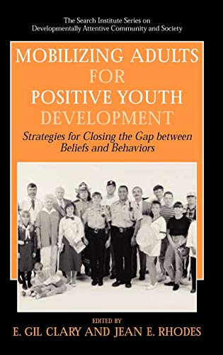 9780387291734: Mobilizing Adults for Positive Youth Development: Strategies for Closing the Gap between Beliefs and Behaviors (The Search Institute Series on Developmentally Attentive Community and Society)