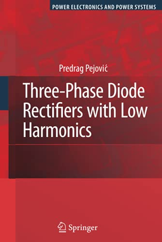 9780387293103: Three-Phase Diode Rectifiers with Low Harmonics: Current Injection Methods (Power Electronics and Power Systems)