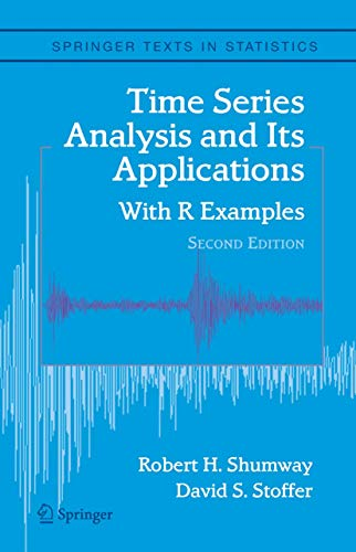 9780387293172: Time Series Analysis and Its Applications: With R Examples (Springer Texts in Statistics)