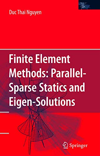 9780387293301: Finite Element Methods: : Parallel-Sparse Statics and Eigen-Solutions
