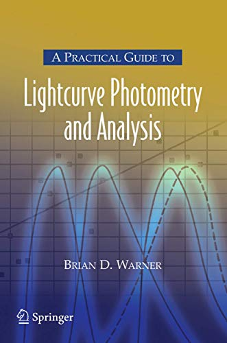 9780387293653: A Practical Guide to Lightcurve Photometry and Analysis (Patrick Moore's Practical Astronomy Series)