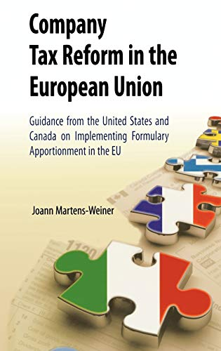 9780387294247: Company Tax Reform in the European Union: Guidance from the United States and Canada on Implementing Formulary Apportionment in the EU