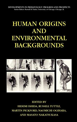 9780387296388: Human Origins and Environmental Backgrounds (Developments in Primatology: Progress and Prospects)